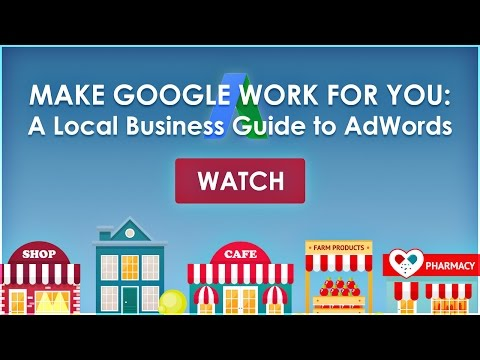 Make Google Work for You A Local Business Guide to AdWords Final