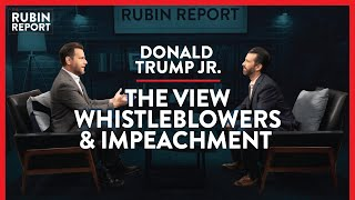 The View, Whistleblowers, & Trump Impeachment Inquiry | Donald Trump Jr. | POLITICS | Rubin Report