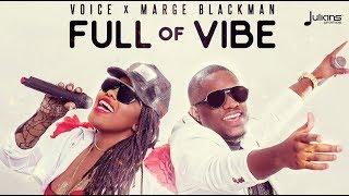 Voice x Marge Blackman - Full Of Vibe (My Decision Riddim)
