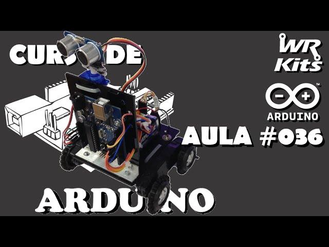 ROBÔ COMPLETO COM ARDUINO (FLUXOGRAMA E COMPORTAMENTO) | Curso de Arduino #036