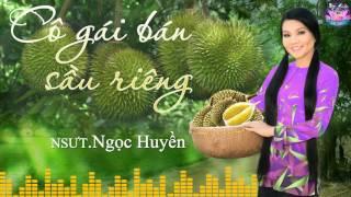 Tân cổ Cô gái bán Sầu Riêng - Ngọc Huyền