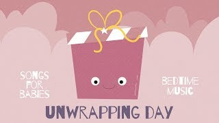 Unwrapping Day - Music for deep sleep, rest and relaxation - Baby Jazz - Happy Babies for Bedtime
