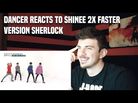 DANCER REACTS TO SHINEE 2X faster version SHERLOCK