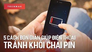 TechGuide: 5 cách đơn giản giúp điện thoại tránh khỏi chai pin