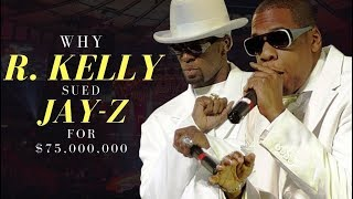 Why R. Kelly Sued Jay-Z for $75,000,000