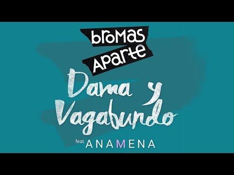 Bromas Aparte - Dama y Vagabundo ft. Ana Mena - Lyric Video