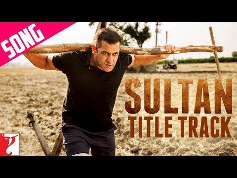 Sultan Title Song | Salman Khan | Anushka Sharma| Sukhwinder Singh | Shadab Faridi