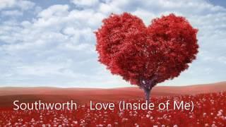 Southworth - Southworth - Love (Inside of Me)