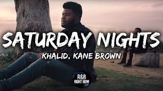 Khalid - Saturday Nights ft. Kane Brown (Official Lyrics)