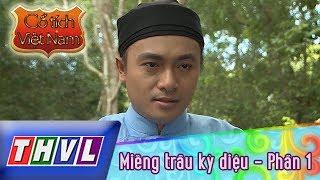 THVL | Cổ tích Việt Nam: Miếng trầu kỳ diệu (Phần 1)