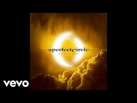 A Perfect Circle - Disillusioned [Audio]