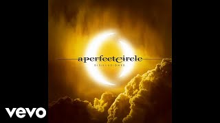 A Perfect Circle - Disillusioned [Audio]
