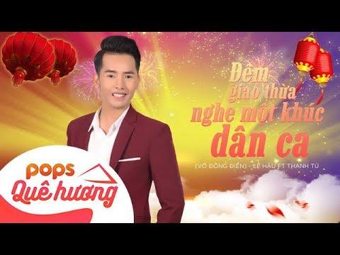 Đêm Giao Thừa Nghe Một Khúc Dân Ca (Võ Đông Điền) - Lê Hậu ft Thanh Tú