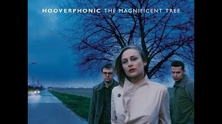 Hooverphonic - The Magnificent Tree (2000) Full Album