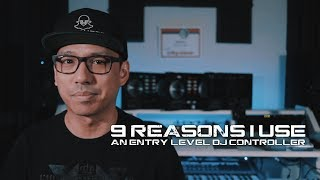 9 Reasons Why I Use an Entry Level DJ Controller