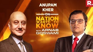 Nation wants to know: Anupam Kher opens up to Arnab..