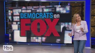 Democrats on Fox | May 22, 2019 Act 1 | Full Frontal on TBS