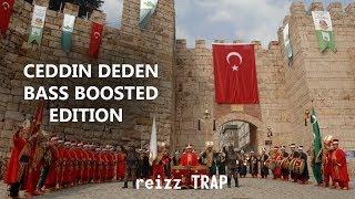 Ceddin Deden - Bass Boosted Edition