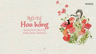 [Lyrics] Ngôi Nhà Hoa Hồng - Quang Vinh | Bảo Thy