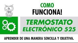 COMO FUNCIONA -Termostato Electrónico 525 – Español