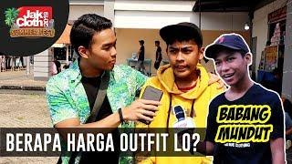 Berapa Harga Outfit Lo? PT. 8 feat. Mundut Mustopa   Jakcloth Gambir Expo 2019