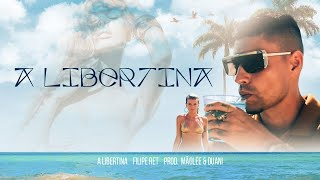Filipe Ret - A Libertina (Clipe Oficial) (Prod. Mãolee & Duani)