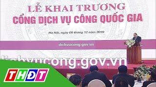 Những tiện ích của Cổng Dịch vụ công Quốc gia | THDT