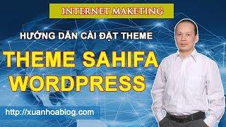 Hướng Dẫn Cài Đặt Theme Website Wordpress | Theme Sahifa | Upload Theme lên hosting
