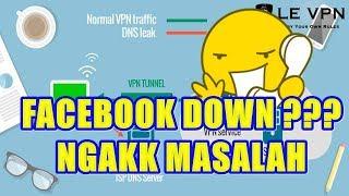 facebook down??? atasi dengan VPN