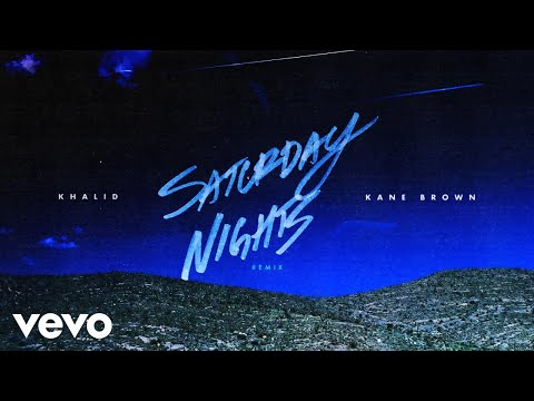 Khalid ft. Kane Brown - Saturday Nights REMIX