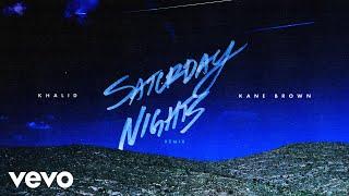 Khalid & Kane Brown - Saturday Nights REMIX (Audio)