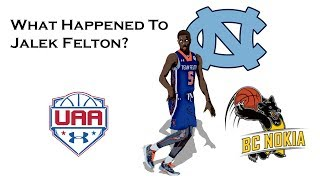 What Happened To Jalek Felton? (Star UNC Recruit to Overseas Basketball)