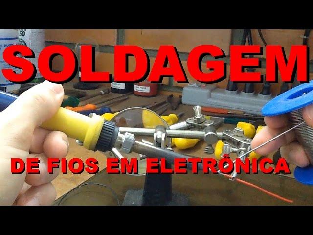 SOLDAGEM DE FIOS | Conheça Eletrônica! #003