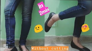 Make long jeans short/ ankle length without cutting in 2 mins