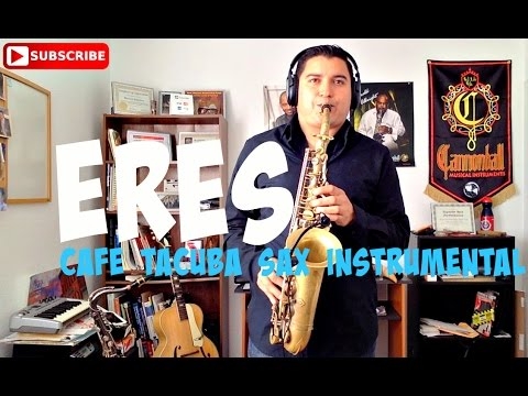 Cafe Tacuba - ERES! INSTRUMENTAL Saxophone Cover