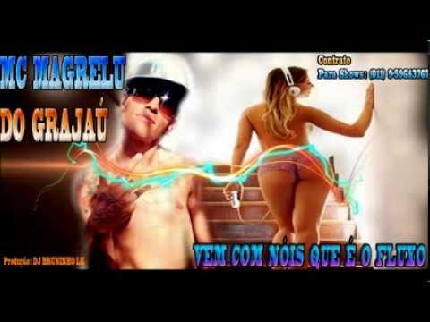 Baixar Mc Magrelu SP  - VEM COM NÓIS QUE É O FLUXO - DJ BRUNINHO LK - Lançamento 2014