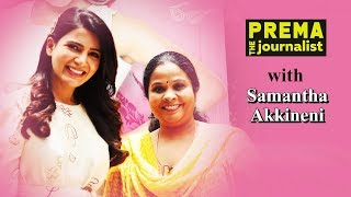 Samantha Exclusive Interview With Prema..