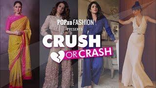 Crush Or Crash : Trending Celebs Of The Week - Episode 18 - POPxo Fashion