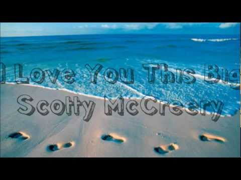 I Love You This Big Lyrics - Scotty McCreery