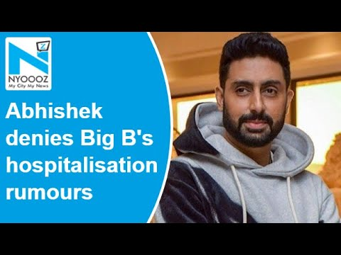Abhishek denies Big B's hospitalisation rumours, says 'that must be dad's duplicate'