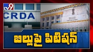 Two petitions files against CRDA Cancel Bill in High Court..