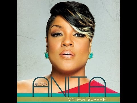 Baixar ANITA WILSON  - NEW - HD LIVE 2014  - 2ND ALBUM  - VINTAGE WORSHIP
