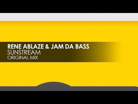 Rene Ablaze & Jam Da Bass - Sunstream
