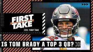 Is Tom Brady a top 3 quarterback? | First Take