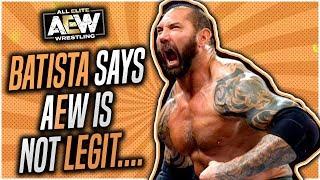Batista says AEW is NOT Legit - Comments on WWE vs AEW!