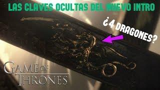 Las Claves Ocultas del Nuevo Intro de Game Of Thrones