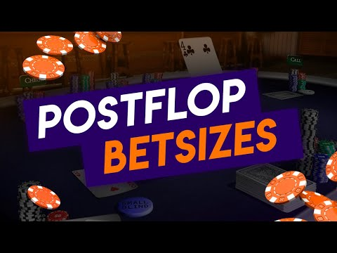 HOW TO CHOOSE THE CORRECT POSTFLOP BETSIZES