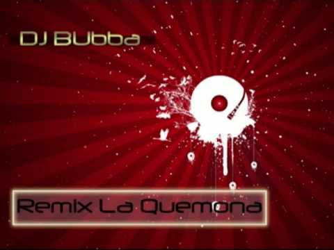 Remix la quemona(Dj Bubba).mp4