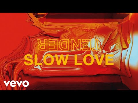 TENDER - Slow Love