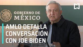 AMLO detalla la conversación telefónica con Joe Biden - Las Noticias